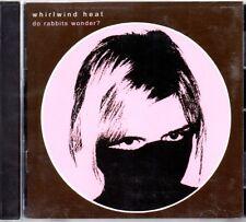 WHIRLWIND HEAT - DO RABBITS WONDER? - CD ALBUM - MINT