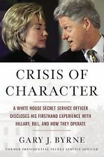 Crisis of Character: A White House Secret Service Officer Discloses His Firsthan