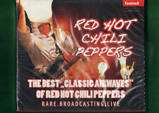RED HOT CHILI PEPPERS - THE BEST CLASSIC AIRWAVES LIVE CD NUOVO SIGILLATO