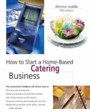 How to Start a Home-Based Catering Business, 5th (Home-Based Business -ExLibrary