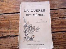 RARE LITTERATURE - LA GUERRE DES MÔMES - ALFRED MACHARD -1916 EPOPEE AU FAUBOURG