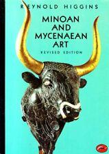 Minoan and Mycenaean Art (World of Art) By R.A. Higgins. 9780500201848