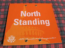 BARACK OBAMA 2013 INAUGURATION SIGN PLACARD POSTER - ORANGE NORTH STANDING - DC