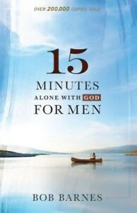 15 Minutes Alone with God for Men by Bob Barnes Paperback 2014 Ne