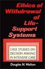 Ethics of Withdrawal of Life-Support Systems: Case Studies in Decision-ExLibrary