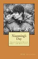 Xiaoming's Day : Graded Chinese Reader; Hsk 1, Paperback by Academy, Hsk (COR...