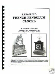 New Repairing French Pendulum Clocks by Steven Conover (BK-120)