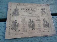 manuel scolaire ancien GEOGRAPHIE-ATLAS écoles primaires ALEXIS-M..belgique 1909