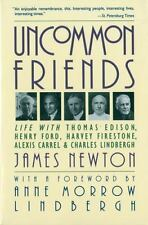 Uncommon Friends: Life with Thomas Edison, Henry Ford, Harvey Firestone, Alexis