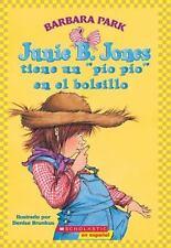 "Junie B. Jones Tiene Un ""pio, Pio"" En El Bolsillo Junie B. Jones Spanish Sp"