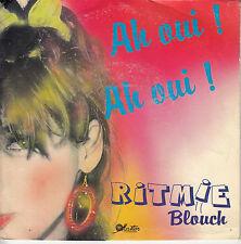 45TRS VINYL 7''/ FRENCH SP RITMIE BLOUCH / AH OUI ! AH OUI !