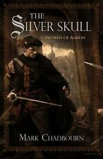 The Silver Skull (Swords of Albion Book 1), Chadbourn, Mark, Good Condition, Boo
