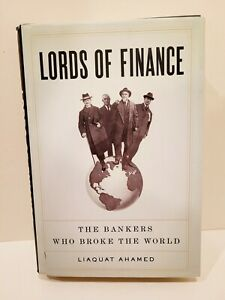 Lords of Finance: The Bankers Who Broke the World by Ahamed, Liaquat