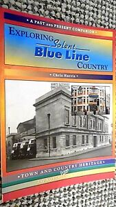 EXPLORING SOLENT BLUE LINE COUNTRY / Chris Harris (A PAST AND PRESENT COMPANION)