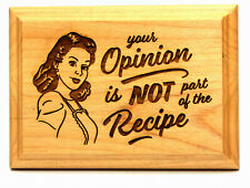 Your opinion is not part of the recipe plaque laser engraved 5X7 US Made