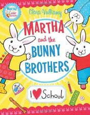 I Heart School (Martha and the Bunny Brothers), Vulliamy, Clara, Very Good condi