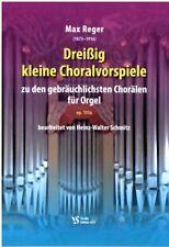 Kirchenorgel Noten: REGER - 30 kleine Choralvorspiele zu Chorälen (mittel)