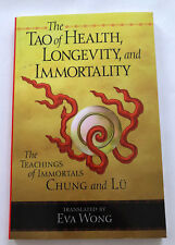 The Tao of Health, Longevity, and Immortality the teachings Immortals Chung Lu