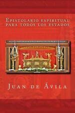 Epistolario Espiritual para Todos Los Estados by Juan de vila (2013, Paperback)