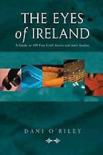 The Eyes of Ireland: A Guide to Fine Craft Artists and Their Studios