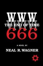WWW: The End of Time, Wagner, Dr. Neal R., 1522700374, Book, Good