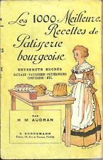 Les 1000 Meilleures Recettes de Patisserie bourgeoise, H M Audran,livre cuisine