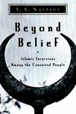 Beyond Belief: Islamic Excursions Among the Converted Peoples, Naipaul, V.S., Go