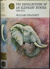RECOLLECTIONS OF Wm FINAUGHTY ELEPHANT HUNTER 1864-75 Big Game Hunting Rhodesia