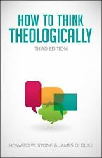 How to Think Theologically by James O. Duke and Howard W. Stone (3rd ed. 2013)