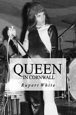 Queen in Cornwall: biography of Queen rock group
