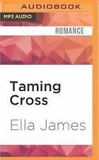 A Love Inc. Novel: Taming Cross : A Love Inc. Novel by Ella James (2016, MP3...