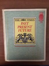 THE TIMES PAST PRESENT AND FUTURE To celebrate two hundred years of publication