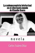 La Sadomasoquista Intelectual en el Cibernauta Mundo de Claudio Saura :...