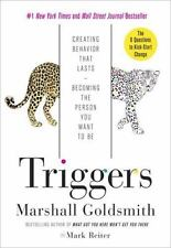 Triggers : How Situations Shape Our Behavior--And How to Create Meaningful Chan…
