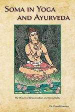 NEW Soma in Yoga and Ayurveda: The Power of Rejuvenation and Immortality