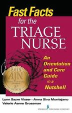 Fast Facts for the Triage Nurse : An Orientation and Care Guide in a Nutshell...
