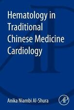 Hematology in Traditional Chinese Medicine Cardiology (Paperback or Softback)