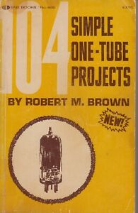 104 SIMPLE ONE TUBE PROJECTS - BOOK -  1970 - RADIO DX CRYSTAL RELATED 12AU7