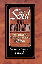 The Soul of the Congregation, Invitation to Congregational Reflection, T. Frank