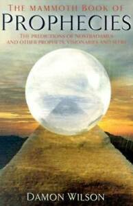 The Mammoth Book of Prophecies: The Predictions of Nostradamus and Other  - GOOD