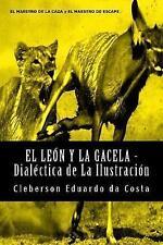NEW El Leon y La Gacela - Dialectica de La Ilustracion (Spanish Edition)