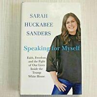 Speaking For Myself Sarah Huckabee Sanders Book Hardcover Politics White House