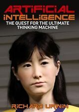 Artificial Intelligence: The Quest for the Ultimate Thinking Machine (Paperback