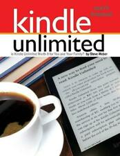 Kindle Unlimited Users Manual: Is Kindle Unlimited Worth It for You and Your Fam