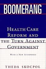 Boomerang: Health Care Reform and the Turn against Government, Theda Skocpol