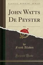John Watts de Peyster, Vol. 2 (Classic Reprint) (Paperback or Softback)