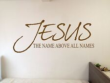 JESUS Name Above All Names Wall Decal Sticker Vinyl Wall Art Bible 6 ft wide!