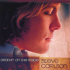 Groovin on the Inside by Steve Carlson (CD-2007) NEW-Free Shipping
