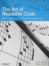 The Art of Readable Code: By Boswell, Dustin, Foucher, Trevor