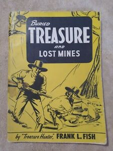 Buried Treasure and Lost Mines FRANK L FISH 1961 First Edition look!